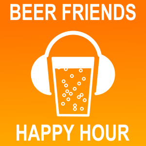 Beer Friends Radio: Happy Hour